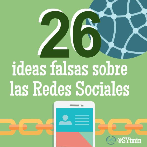26 ideas falsas sobre las Redes Sociales