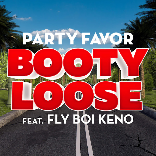 Party Favor - Booty Loose (feat. Fly Boi Keno) - Single Cover