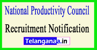 National Productivity Council Recruitment Notification 2017