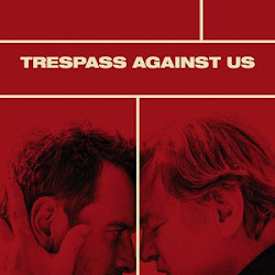 Poster Trespass Against Us 2016