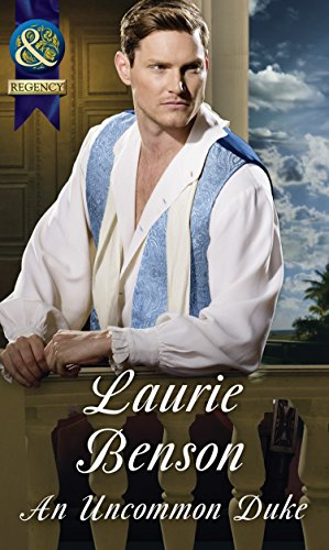 An Uncommon Duke (Mills & Boon Historical) (Secret Lives of the Ton, Book 2) by Laurie Benson
