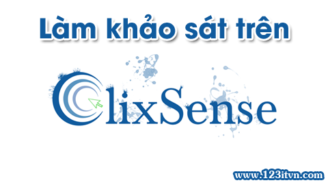Hướng dẫn làm khảo sát và kiếm tiền từ Clixsense