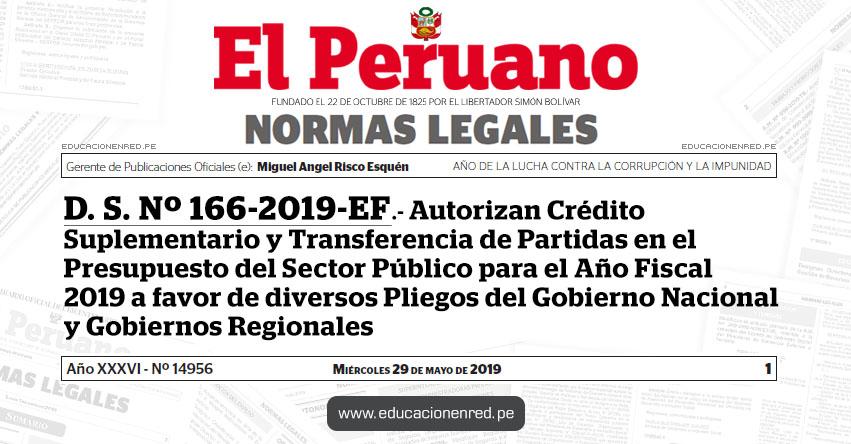 D. S. Nº 166-2019-EF - Autorizan Crédito Suplementario y Transferencia de Partidas en el Presupuesto del Sector Público para el Año Fiscal 2019 a favor de diversos Pliegos del Gobierno Nacional y Gobiernos Regionales