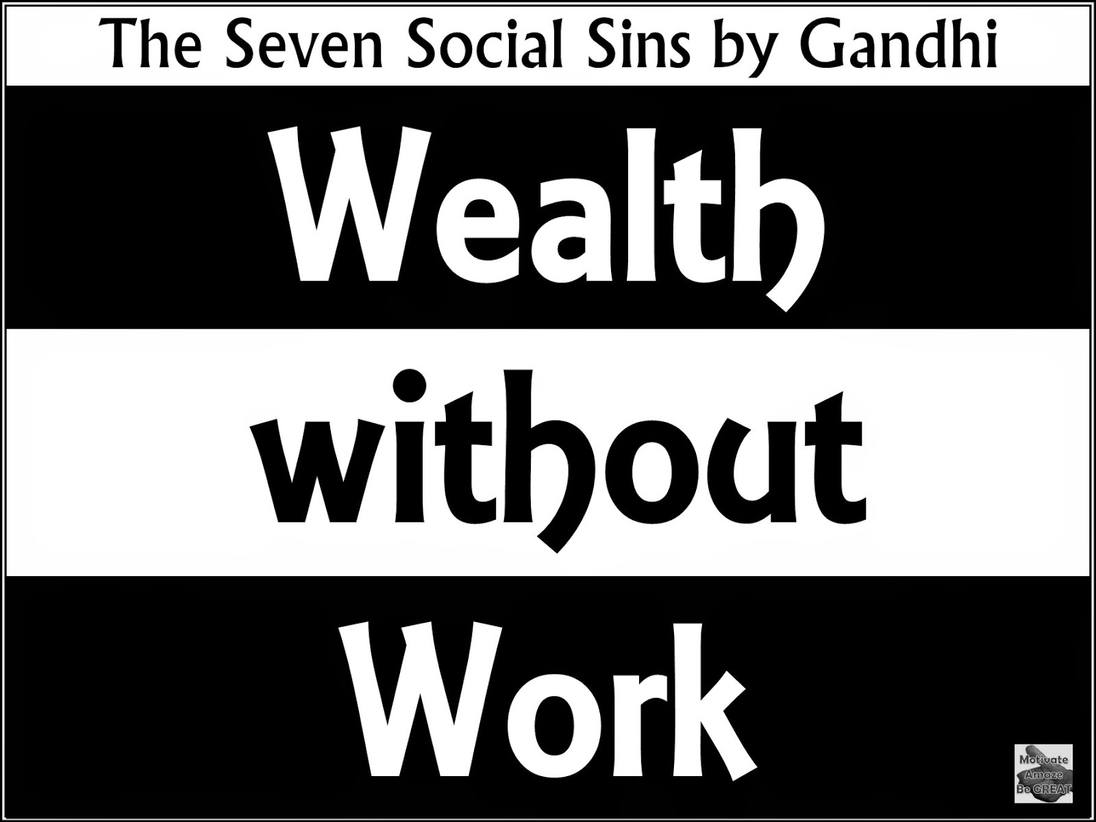 Wealth, work, Seven, social, sins, Gandhi, inspirational, motivation