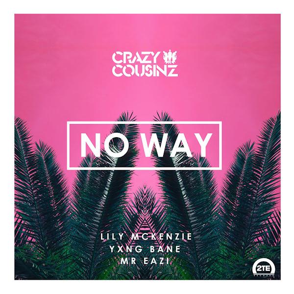Crazy Cousinz, Yxng Bane, Mr Eazi & Lily Mckenzie - No Way - Single Cover