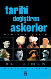 Ali Çimen - Tarihi Değiştiren Askerler