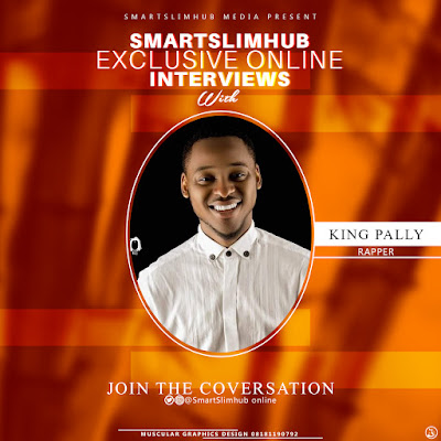 Exclusive Online Interview with @Kingpally (Rapper/Singer) || @Smartslimhub @Kingpally