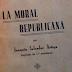 La Moral Republicana, por Joaquín Salvador Artiga