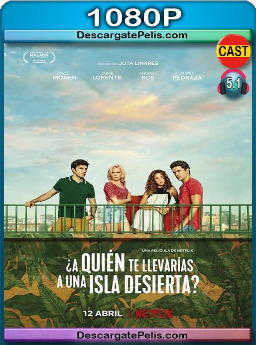 ¿A quién te llevarías a una isla desierta? (2019) [1080P] [WEB-DL] Castellano Dual