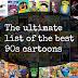 The ultimate list of the best 90s cartoons