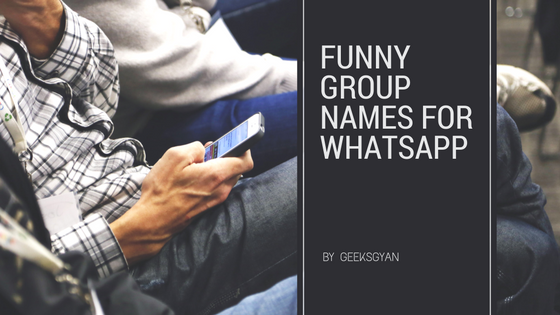 200+ Cool,Funny Group names for whatsapp