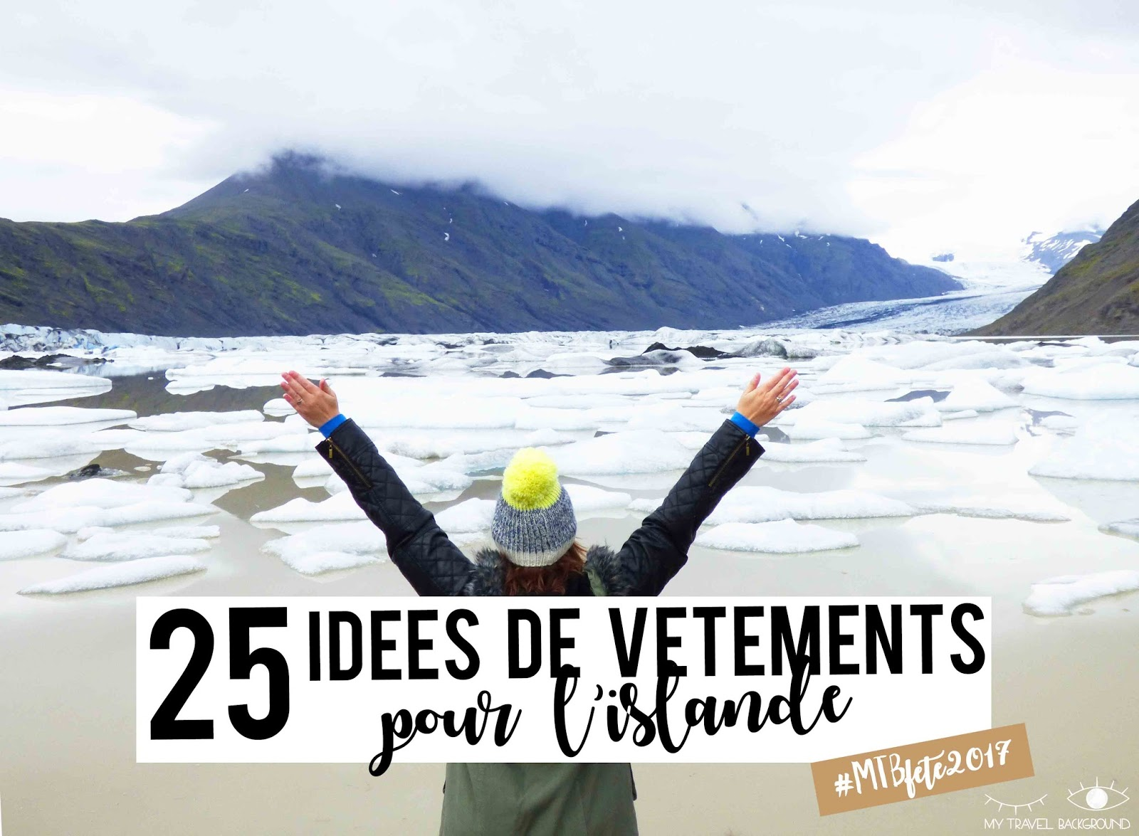 My Travel Background : 25 idées de vêtements pour voyager en Islande