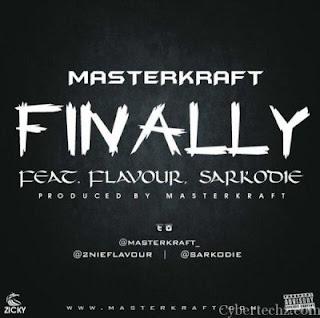 MasterKraft – Finally f. Sarkodie & Flavour
