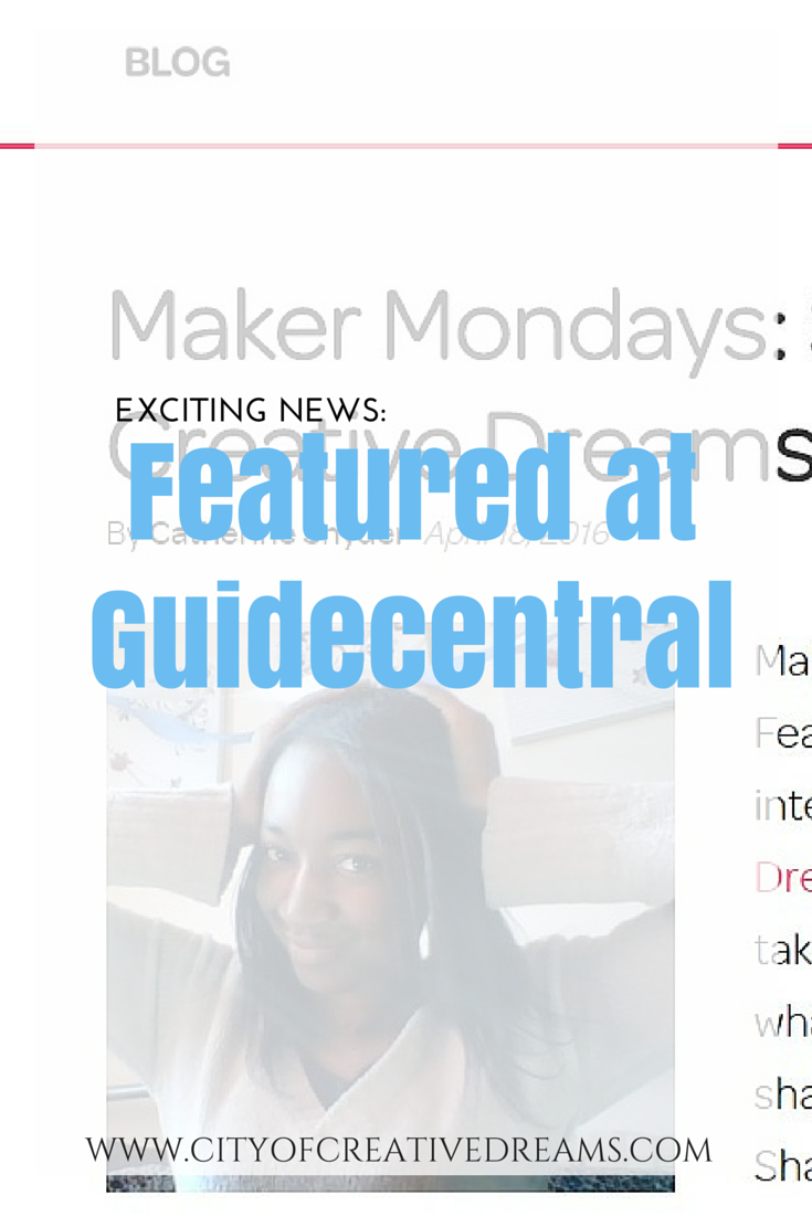 Exciting News: Featured at Guidecentral | City of Creative Dreams