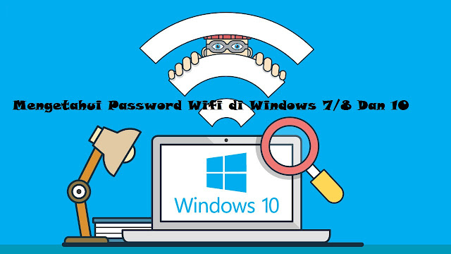 √ Cara Mengetahui Password Wifi di Windows 7/8 Dan 10 Terbaru [2019]