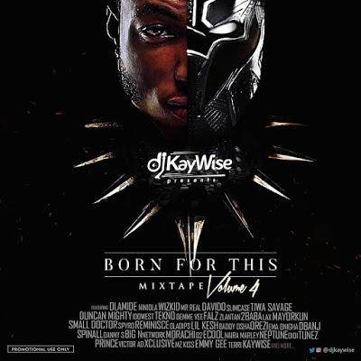 [MIXTAPE] DJ Kaywise  - Born For This Mixtape Vol. 4 || SMARTSLIMHUB