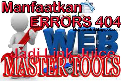 Cara Memanfaatkan Errors 404 Menjadi Link Juice Yang Power Full