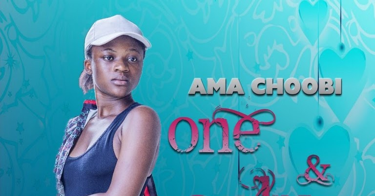 Ama Choobi – One And Only (Prod  By Amagidon Beatz