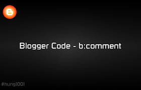 Blogger Code - b:comment