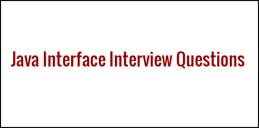 Interview Questions on Interface in Java