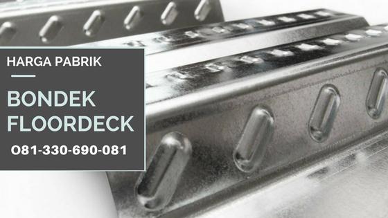 bondek,floordeck,steeldeck,harga bondek,bondek cor,dak cor,plat cor