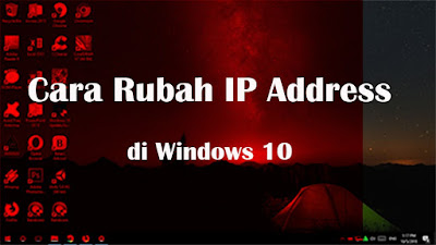 cara merubah ip address windows 10