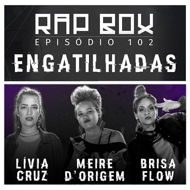 "VÍDEO - Lívia Cruz, Meire D'Origem & Brisa Flow - ""Engatilhadas"" #RAPBOX"