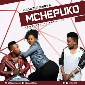 Download Audio | Magozi x Jerry A - Mchepuko
