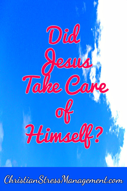 Did Jesus Take Care of Himself?