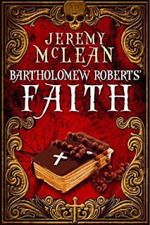 Bartholomew Roberts' Faith - Historical Fiction by Jeremy McLean