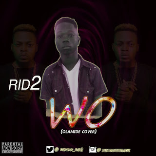 Music: Rid2 Wo (Olamide cover)