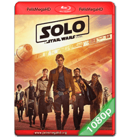 HAN SOLO: UNA HISTORIA DE STAR WARS (2018) FULL 1080P HD MKV ESPAÑOL LATINO
