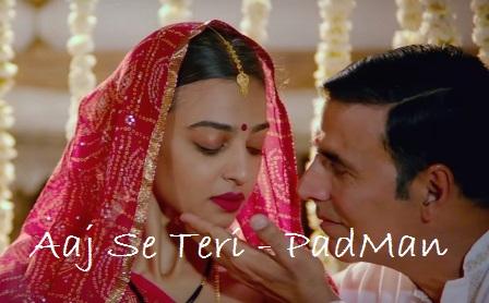 Aaj Se Teri Lyrics - Padman | Arijit Singh | Akshay Kumar