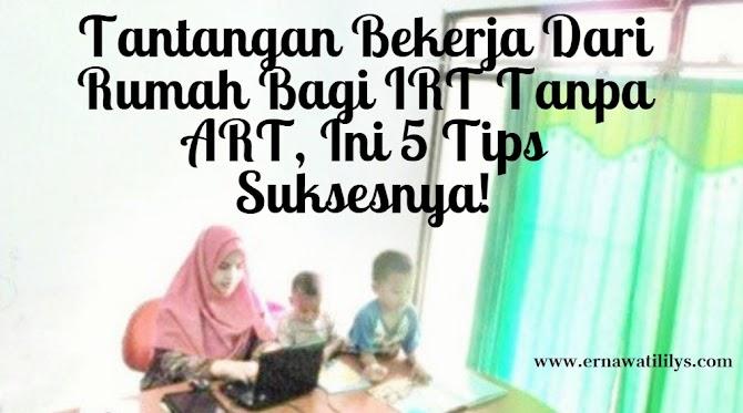 Tantangan Bekerja Dari Rumah Bagi IRT Tanpa ART, Ini 5 Tips Suksesnya!