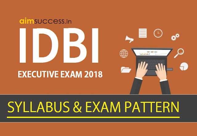 IDBI Executive Recruitment 2018: Syllabus & Exam Pattern