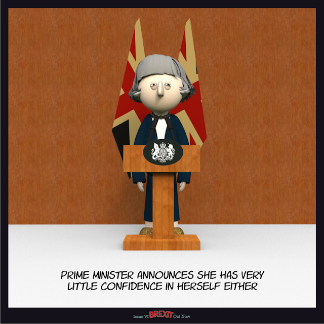 """Prime Minister announces she has very little confidence in herself either"" - The Brexit Comic"