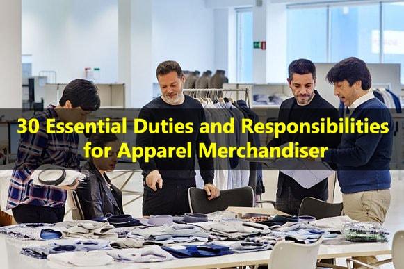 Top 30 Job Duties and Responsibilities for Apparel Merchandiser