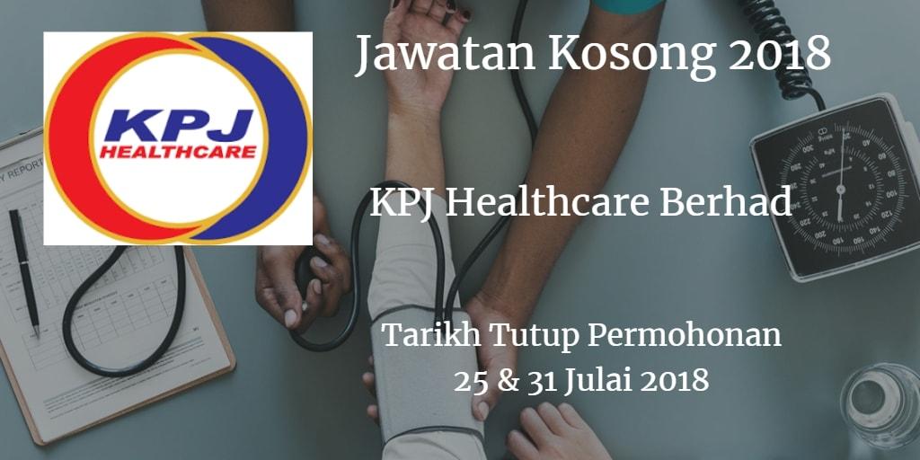 Jawatan Kosong KPJ Healthcare Berhad 25 & 31 Julai 2018