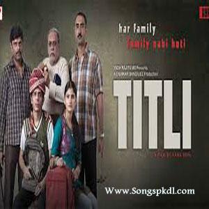 Titli Songs.pk | Titli movie songs | Titli songs pk mp3 free download