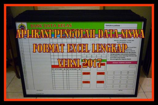 Aplikasi Pengolah Data Kesiswaan Format Excel Versi 2017