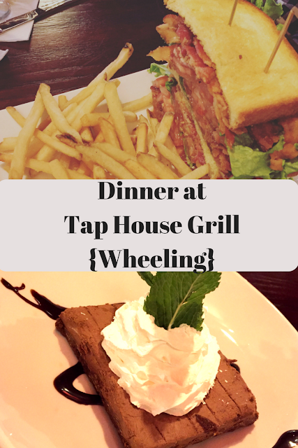 Dinner at the Tap House Grill Wheeling