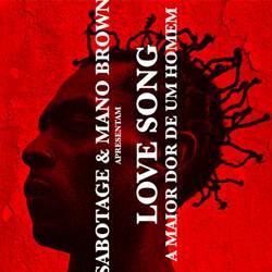 Baixar Música Love Song (A Maior Dor de um Homem) - Mano Brown feat. Sabotage Mp3