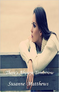http://www.amazon.com/Theres-Always-Tomorrow-Susanne-Matthews-ebook/dp/B00YVRPQNE/ref=la_B00DJCKRP4_1_21?s=books&ie=UTF8&qid=1455594101&sr=1-21&refinements=p_82%3AB00DJCKRP4