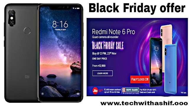 Xiaomi Redmi Note 6 Pro Today Launched in India, Black Friday offer redmi note 6 pro
