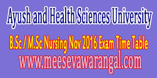 Ayush and Health Sciences University B.Sc / M.Sc Nursing Nov 2016 Exam Time Table