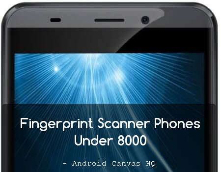 fingerprint-scanner-mobile-phones-under-rs-8000