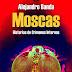 Moscas, de Alejandro Banda. Una crítica nihilista por Carlos Henrickson