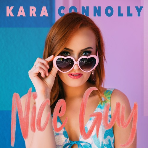 "Kara Connolly Drops New Single ""Nice Guy"""