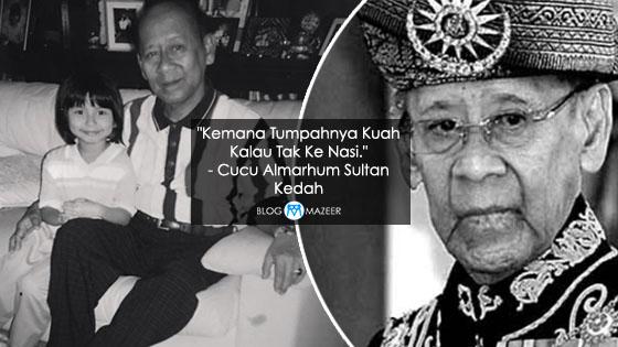 Cucu Almarhum Sultan Kedah Dedah Kemuliaan Hati Dan Pengorbanan Almarhum