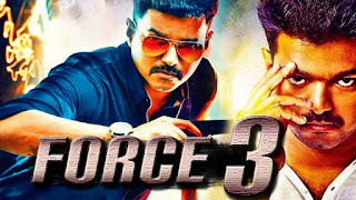 Force 3 (2018) Tamil Film Dubbed Into Hindi Full Movie Download | Filmywap Tube 3
